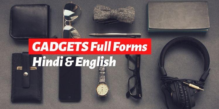 Gadgets Full Forms Hindi English